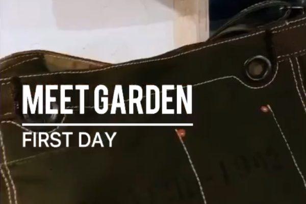 GARDEN FirstDay